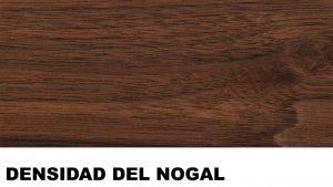 madera de nogal densidad