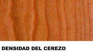 madera de cerezo densidad