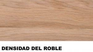 madera de roble densidad