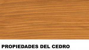 madera de cedro propiedades