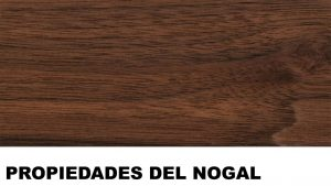 madera de nogal propiedades