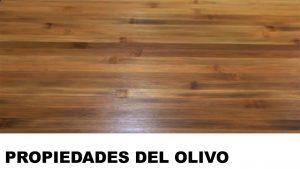 madera de olivo propiedades