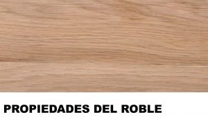 madera de roble propiedades