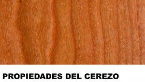 madera de cerezo propiedades