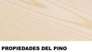 madera de pino propiedades